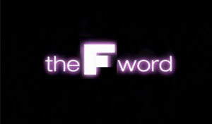 the F word YES